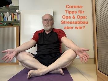 Corona-Tipps zum Stressabbau von Opa und Oma