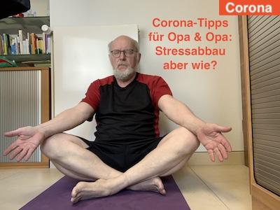 Corona Strtessabbau - Tipps für Opa und Oma