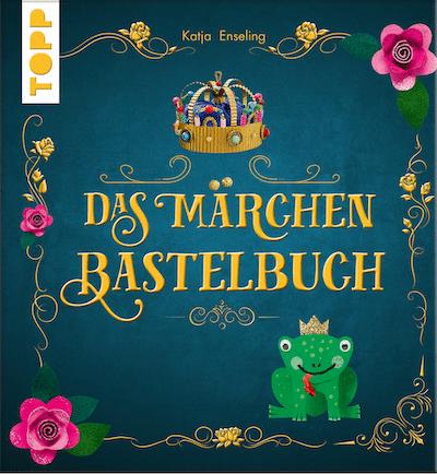 Das Märchen-Bastebuch von TOPP Verlag