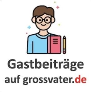 Gastbeiträge auf grossvater.de