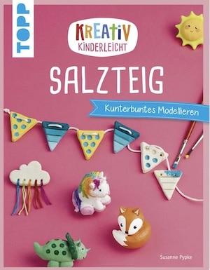 kreativ kinderleicht Salteig - Bastelbuch