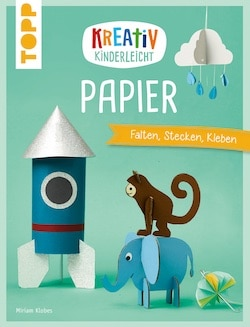 Kreativ-Kinderleicht Papier - Bastebuch
