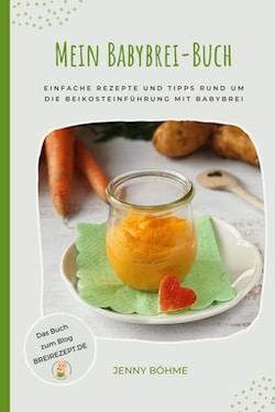 mein Babybrei-Buch von Jenny Böhme